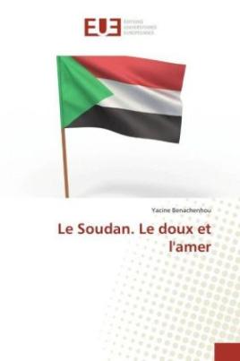 Le Soudan. Le doux et l'amer