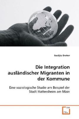 Die Integration ausländischer Migranten in der  Kommune