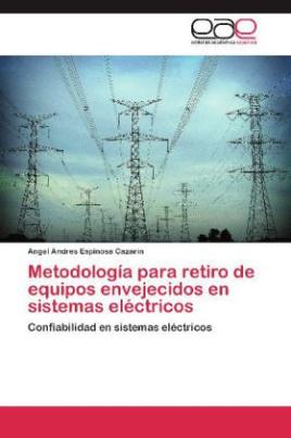Metodología para retiro de equipos envejecidos en sistemas eléctricos