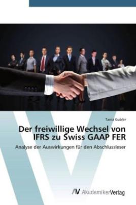 Der freiwillige Wechsel von IFRS zu Swiss GAAP FER