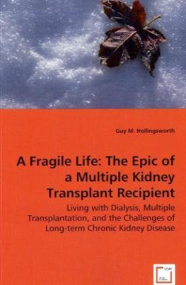 A Fragile Life: The Epic of a Multiple Kidney Transplant Recipient