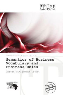 Semantics of Business Vocabulary and Business Rules