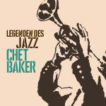Legenden des Jazz: Chet Baker