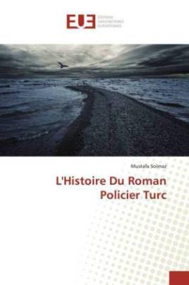 L'Histoire Du Roman Policier Turc
