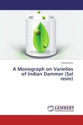 A Monograph on Varieties of Indian Dammer (Sal resin)