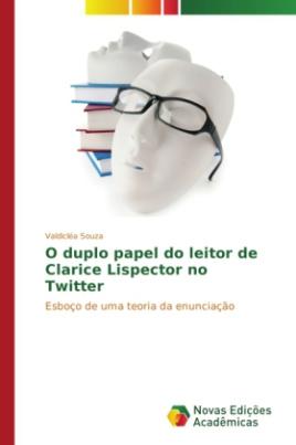 O duplo papel do leitor de Clarice Lispector no Twitter