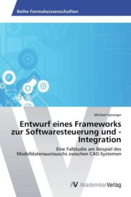 Entwurf eines Frameworks zur Softwaresteuerung und -Integration