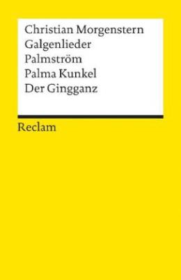 Galgenlieder, Palmström, Palma Kunkel, der Gingganz