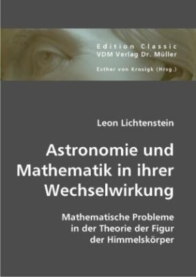 Astronomie und Mathematik in ihrer Wechselwirkung