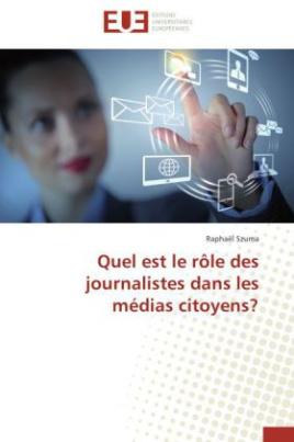 Quel est le rôle des journalistes dans les médias citoyens?